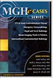 MGHeCases Series (CD-ROM for Windows, Individual Version: Incl/CT of Acute Gastrointestinal Dis, Emerg Neuroradiol, Head & Neck Radiology, Breast Imaging, Interventional Gastro Radiology)