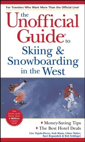 The Unofficial Guide to Skiing & Snowboarding in the West (Unofficial Guides)