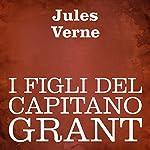 I figli del Capitano Grant [The Children of Captain Grant] | Jules Verne