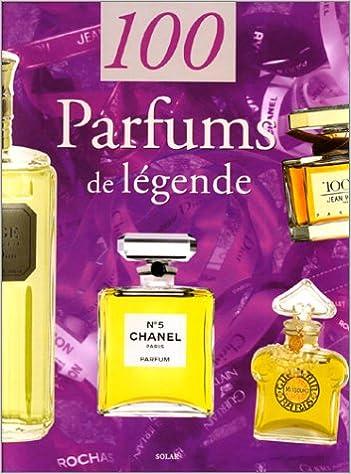 Read 100 Parfums de légende pdf, epub