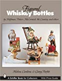 img - for Figural Whiskey Bottles: By Hoffman, Potters, McCormick, Ski Country and More (Schiffer Book for Collectors) book / textbook / text book