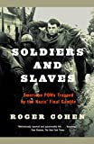 Soldiers and Slaves: American POWs Trapped by the