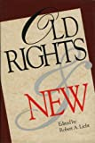 Old and New Rights, Robert A. Licht, 0844737755