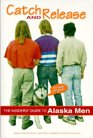 catch-release-the-insider-s-guide-to-alaska-men