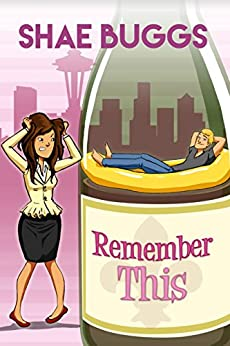 Remember This (A Romantic Comedy) by [Buggs, Shae]