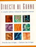 img - for By Priscilla Gac-Artigas - Directo al grano: A Complete Reference Manual for Spanish Grammar: 1st (first) Edition book / textbook / text book