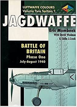 Jagdwaffe: Battle of Britain: Phase One: July-August 1940 (Luftwaffe Colours: Volume Two, Section 1)