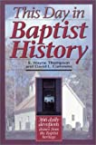 This Day in Baptist History, E. Wayne Thompson and David L. Cummins, 0890847096