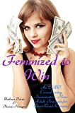 Feminized to Win: An LGBT, Crossdressing, Feminization, New-Adult, Transgender, Short-Read Romance