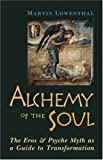 Alchemy of the Soul, Martin Lowenthal, 0892540966
