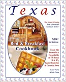 Texas Bed and Breakfast Cookbook, Carol Faino and Erin Faino, 1889593079