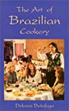 The Art of Brazilian Cookery, Dolores Botafogo, 0781801303