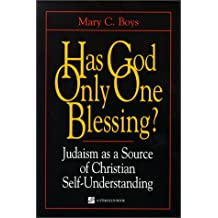 Has God Only One Blessing?: Judaism as a Source of Christian Self-Understanding (Contraversions Jews and Other Differences (Hardcover))