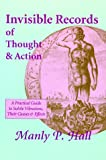 Invisible Records of Thought and Action, Manly P. Hall, 0893148326