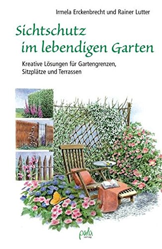 Sichtschutz im lebendigen Garten: Kreative Lösungen für Gartengrenzen, Sitzplätze und Terrassen