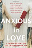 Anxious in Love, Carolyn Daitch and Lissah Lorberbaum, 1608822311