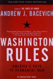 Book cover for Washington Rules: America's Path to Permanent War