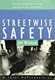 Streetwise Safety for Women, Michael Depasquale, 0804830142