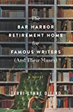 The Bar Harbor Retirement Home for Famous Writers <br>(And Their Muses): A Novel by  Terri-Lynne DeFino in stock, buy online here