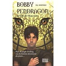 BOBBY PENDRAGON T.05 : LA CITÉ DE L'EAU NOIRE
