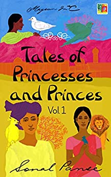 Tales of Princesses and Princes - Volume 1 by [Panse, Sonal]