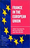 France in the European Union, Alain Guyomarch and Howard Machin, 0312212674