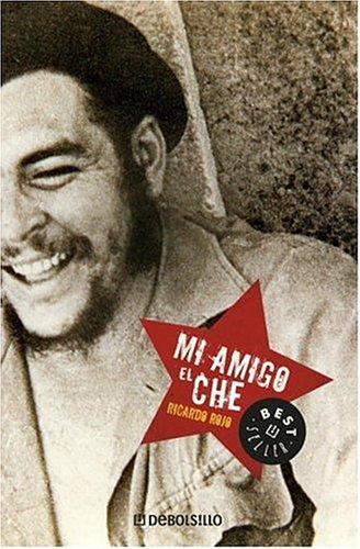 Mi amigo el Che (Spanish Edition)