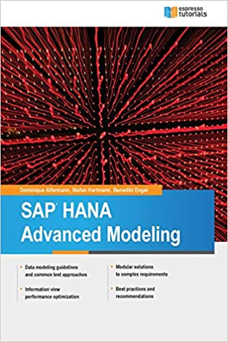 SAP HANA Advanced Modeling: Dominique Alfermann, Stefan Hartmann