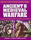 Ancient and Medieval Warfare, Thomas E. Griess, 0895292629