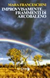 Improvvisamente... frammenti di arcobaleno