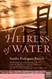 The Heiress of Water, Sandra Rodriguez Barron and Sandra R. Barron, 0061142816