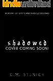 Shadowed: A Reverse Harem Fantasy Romance (The Academy of Spirits and Shadows Book 3)