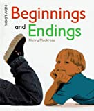 Beginnings and Endings, Henry Arthur Pluckrose, 0516082361