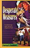 Desperate Measures, Patricia H. Rushford, 078622374X