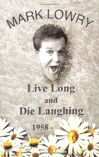 Read Online Live Long & Die Laughing pdf epub
