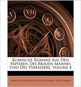 Komische Romane Aus Den Papieren Des Brauen Mannes Und Des Verfassers, Volume 4 (Paperback)(German) - Common