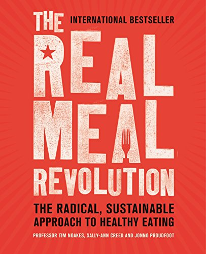 Real Meal (The Real Meal Revolution: The Radical, Sustainable Approach to Healthy Eating (Age of Legends))