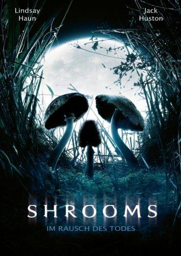 Shrooms – Im Rausch des Todes Film