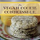 The Vegan Cookie Connoisseur: Over 120 Scrumptious Recipes Made with Natural and Simple Ingredients
