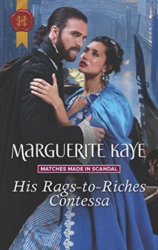 His Rags-to-Riches Contessa (Matches Made in Scandal) by [Kaye, Marguerite]