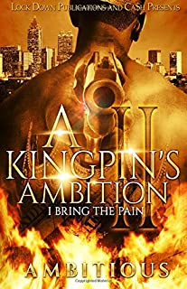 Book Cover: A Kingpin's Ambition 2: I Bring The Pain