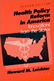 Health Policy Reform in America, Howard M. Leichter, 156324053X