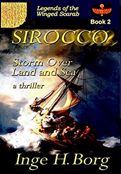 SIROCCO, Storm over Land and Sea: a thriller (Legends of the Winged Scarab Book 2) by [Borg, Inge H.]