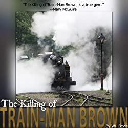 The Killing of Train-Man Brown