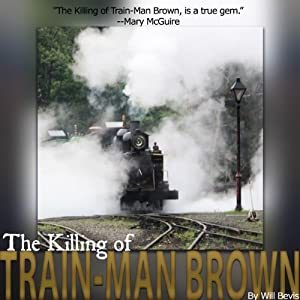 The Killing of Train-Man Brown Audiobook