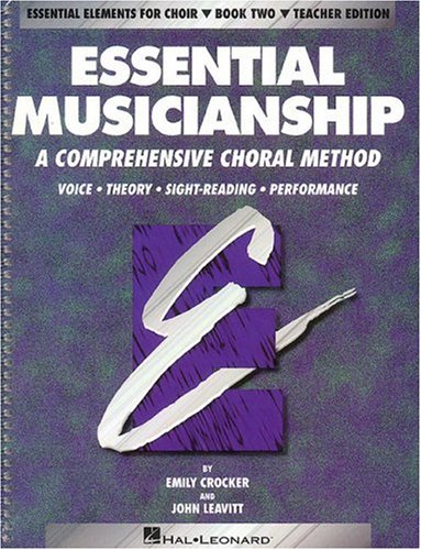 Choral Sight Reading - Essential Musicianship: A Comprehensive Choral Method : Voice, Theory, Sight-Reading, Performance (Essential Elements for Choir, Book 2)