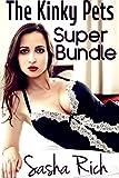The Kinky Pets Super Bundle: The Kinky Pets Extreme BDSM Series Books 1-4