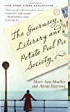 The Guernsey Literary and Potato Peel Pie Society By Mary Ann Shaffer, Annie Barrows