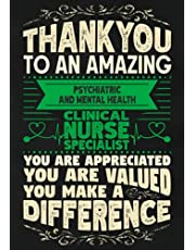 Thankyou to an Amazing Psychiatric and Mental Health Clinical Nurse Specialist: Nurse Appreciation Gift Notebook | Show Gratitude to a Nurse | Lined Journal with Date Line | 110 Pages | 7 x 10 Inches