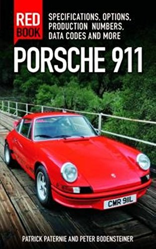 Porsche 911 Red Book 3rd Edition: Specifications, Options, Production Numbers, Data Codes and More (911 Series Porsche)